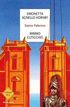 Siamo Palermo - Simonetta Agnello Hornby