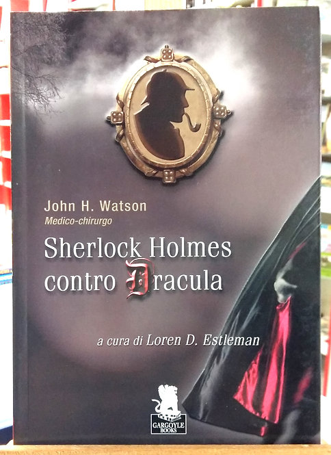 Sherlock Holmes contro Dracula - Loren D. Estleman