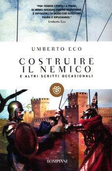 Costruire il nemico - Umberto Eco