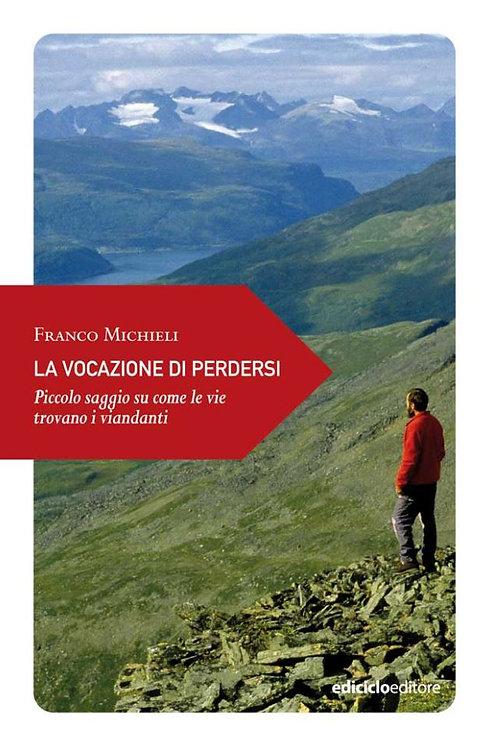 La vocazione di perdersi - Franco Michieli