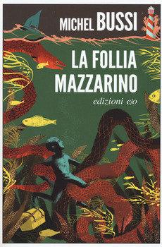 La follia Mazzarino - Michel Bussi