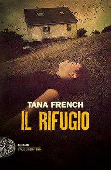 Il rifugio - Tana French