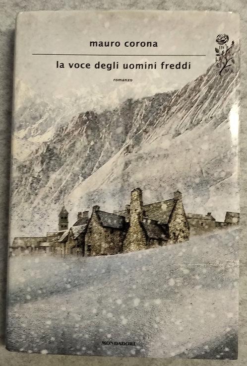 La voce degli uomini freddi - Mauro Corona