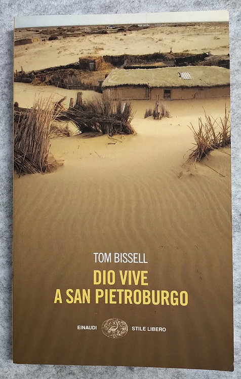 Dio vive a San Pietroburgo e altri racconti - Tom Bissell