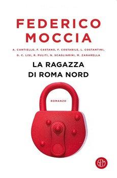 La ragazza di Roma nord - Federico Moccia