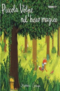 Piccola volpe nel bosco magico - Stephanie Graegin
