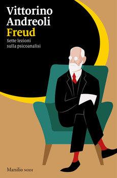Freud. Sette lezioni sulla psicanalisi - Vittorino Andreoli