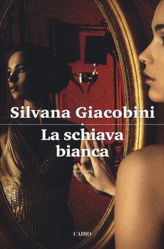 La schiava bianca - Silvana Giacobini