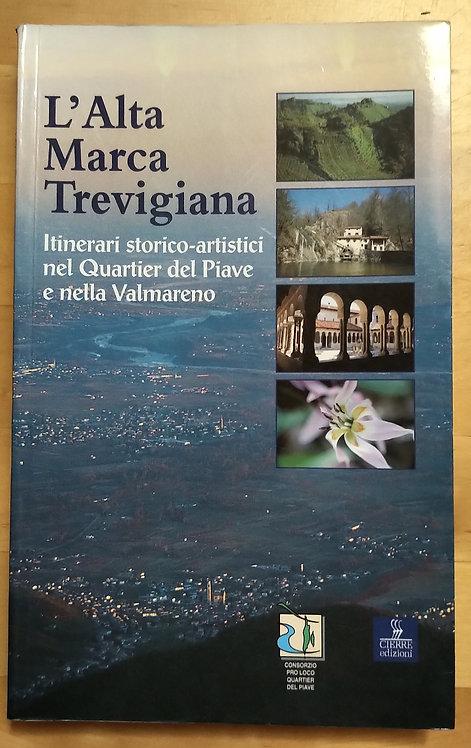 L' alta Marca trevigiana. Itinerari storico-artistici - Danilo Gasparini