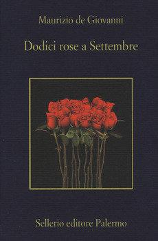 Dodici rose a Settembre - Maurizio de Giovanni