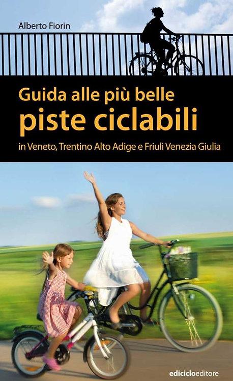 Guida alle più belle piste ciclabili In Veneto, Trentino Alto Adige e Friuli