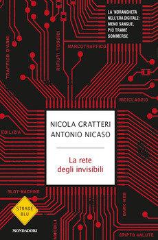 La rete degli invisibili - Nicola Gratteri e Antonio Nicaso