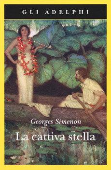 La cattiva stella - Georges Simenon
