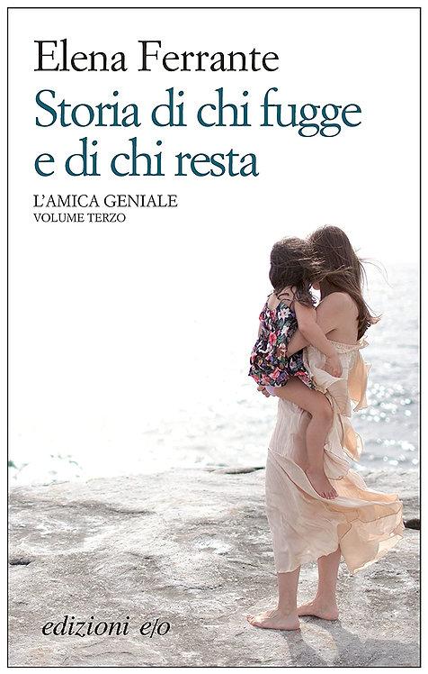 Storia di chi fugge e di chi resta - Elena Ferrante