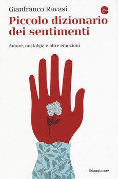 Piccolo dizionario dei sentimenti - Gianfranco Ravasi