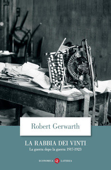 La rabbia dei vinti - Robert Gerwarth