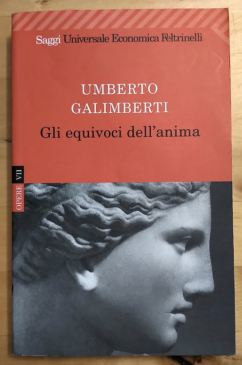 Gli equivoci dell'anima - Umberto Galimberti