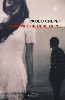 Non mi chiedere di più - Paolo Crepet