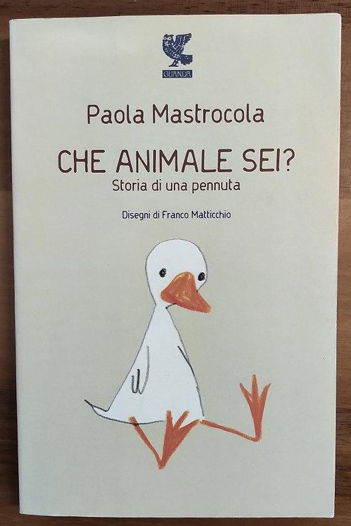 Che animale sei? - Paola Mastrocola