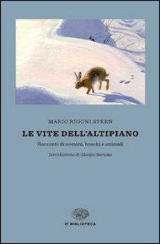 Le vite dell'Altipiano - Mario Rigoni Stern
