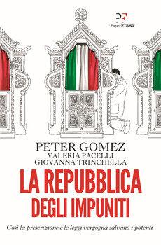 La repubblica degli impuniti - Peter Gomez