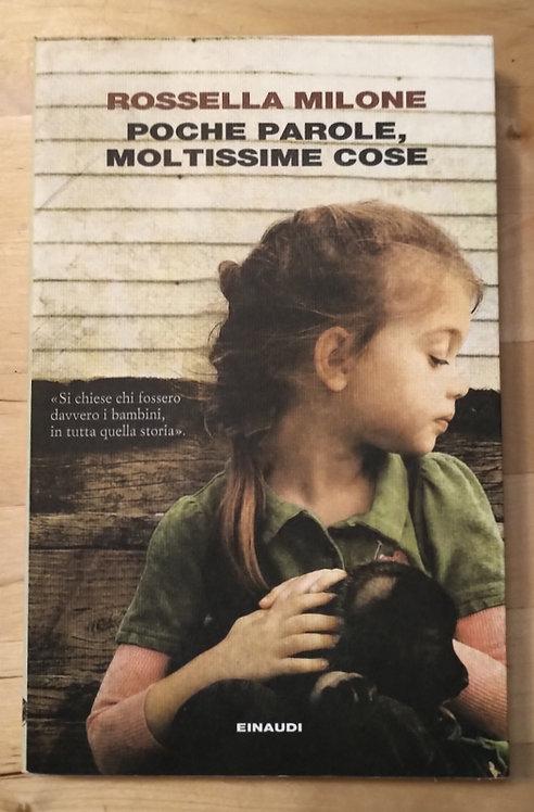 Poche parole, moltissime cose - Rossella Milone