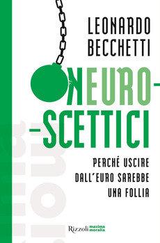 Neuroscettici - Leonardo Becchetti
