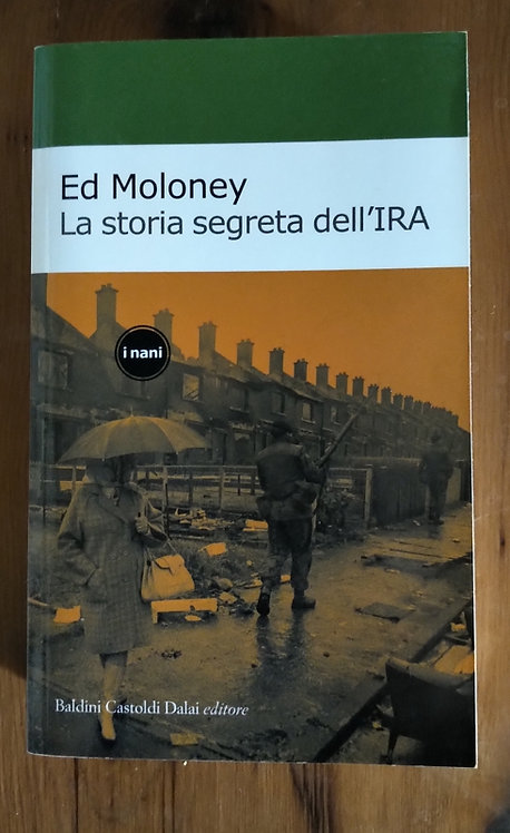 La storia segreta dell'IRA - Ed Moloney