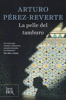 La pelle del tamburo - Arturo Pérez Reverte
