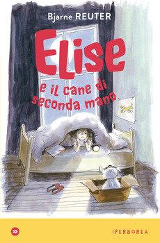 Elise e il cane di seconda mano - Bjarne Reuter
