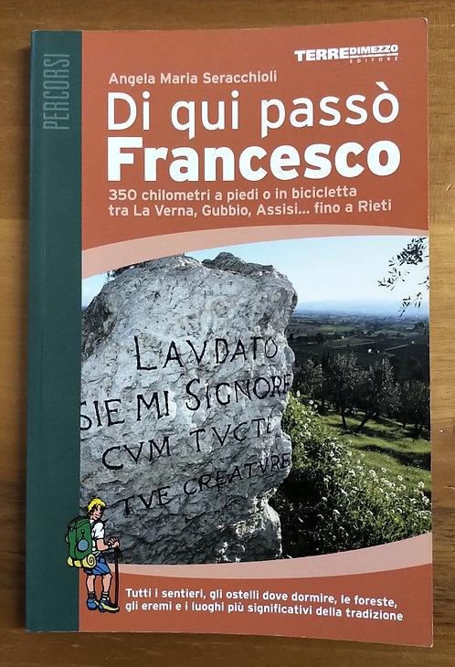 Di qui passò Francesco. 350 chilometri a piedi o in bicicletta