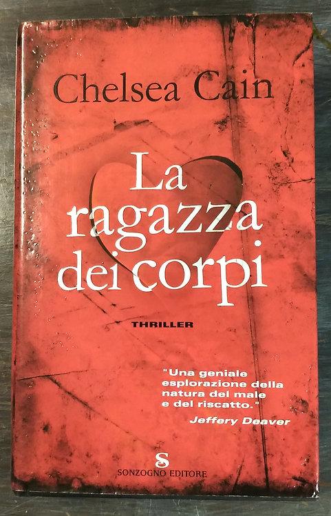 La ragazza dei corpi - Chelsea Cain