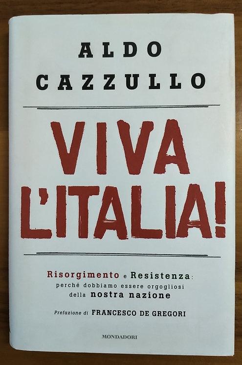 Viva l'Italia! - Aldo Cazzullo