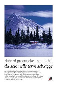 Da solo nelle terre selvagge - Richard Proenneke