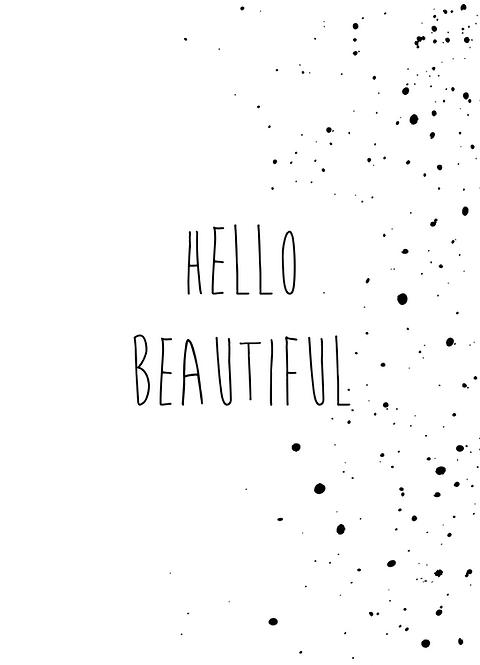 Hello beautiful