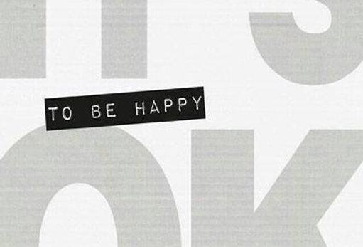 Okay to be happy