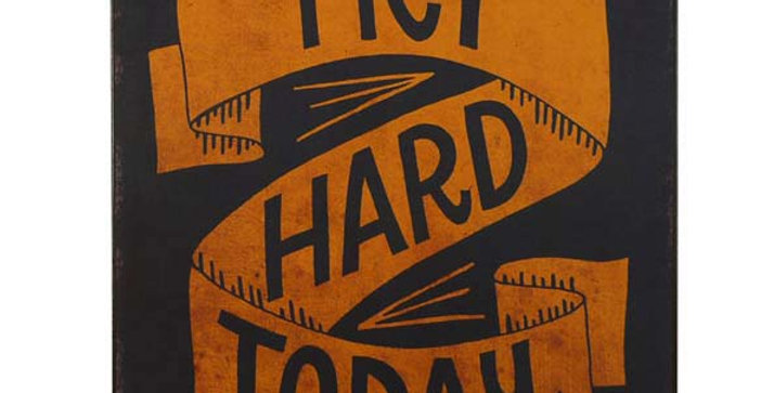 Try hard today