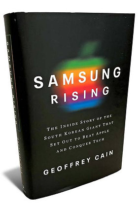 Samsung Rising: The Inside Story of the South Korean Giant