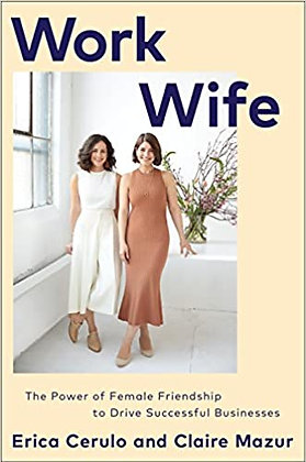 Work Wife: The Power of Female Friendship to Drive Successful Businesses (HB)