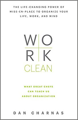 Work Clean: The Life‑changing Power of Mise‑en‑place to Organize