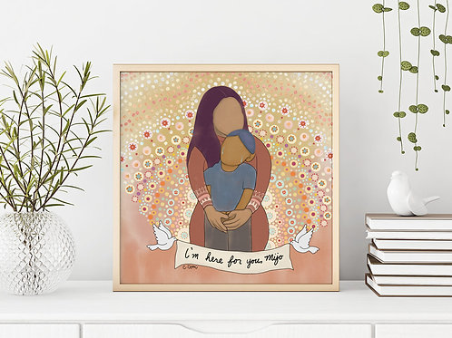 'I'm Here for You Mijo' Art Print by Crystal Domi