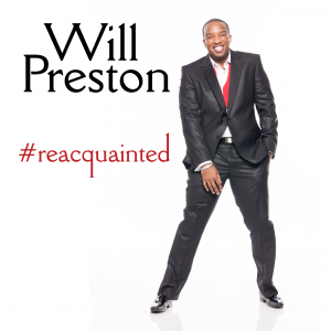 "Will Prestions new Album ""#reacquainted"" OUT NOW!"
