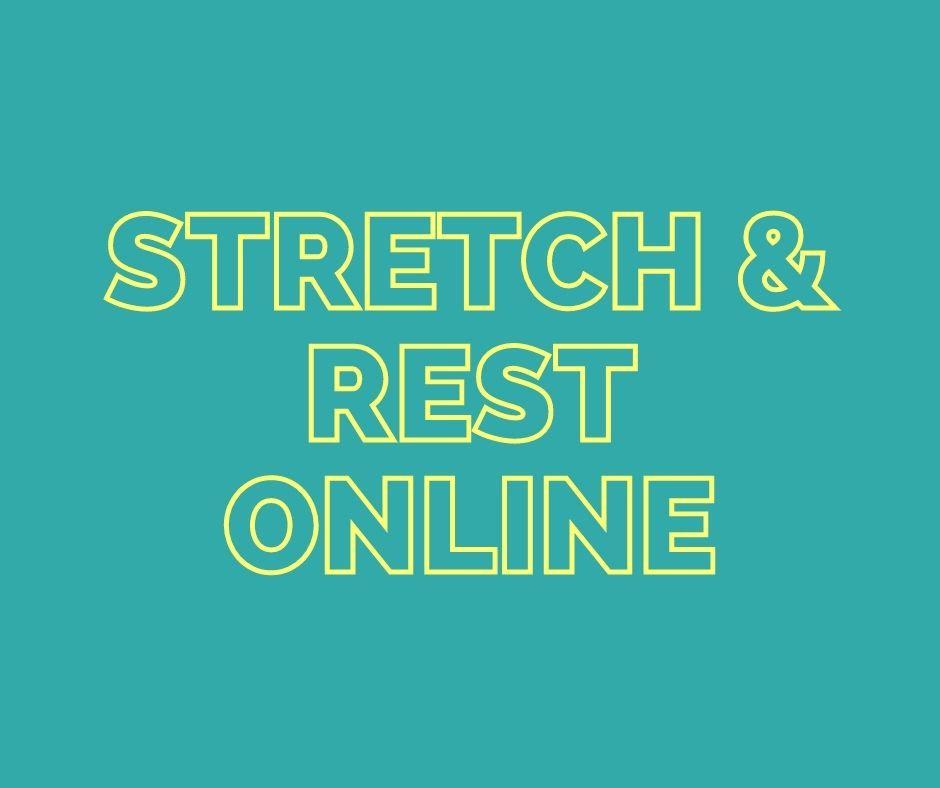 Stretch & Rest - Online