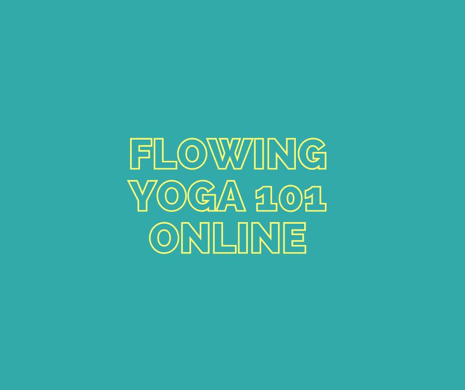 Flowing Yoga 101 - Online