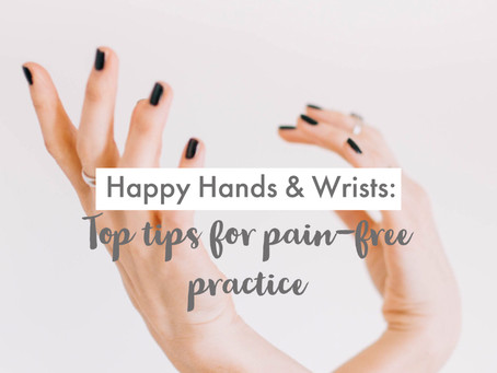 Hands & Wrist Pain: Top tips for pain-free practice