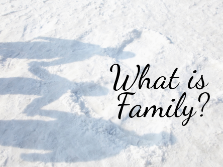Blog - Who is your Family?