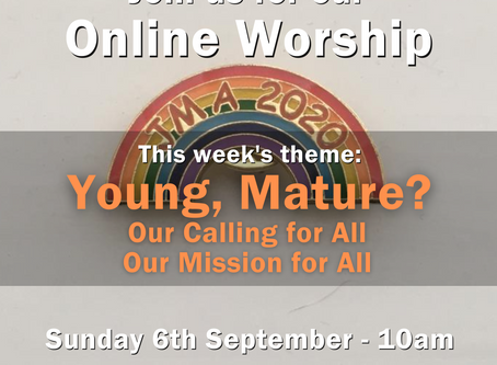 Sunday 6th September 2020 - Young, Mature?