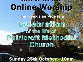 Sunday 25th October 2020 - Celebration of Patricroft Methodist Church