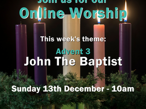 Sunday 13th December 2020 - Advent 3 - John The Baptist