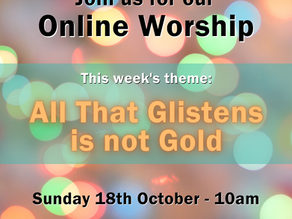 Sunday 18th October 2020 - All that glistens is not gold